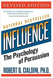 Influence: The Psychology of Persuasion by Robert B. Cialdini PhD
