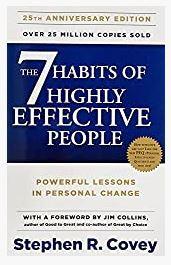 The 7 Habits of Highly Effective by R. Stephen Covey