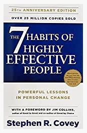 The 7 Habits of Highly Effective People by R. Stephen Covey