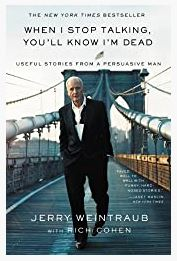 When I Stop Talking, You'll Know I'm Dead: by Jerry Weintraub