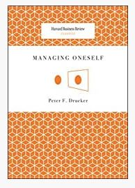 Managing Oneself (Harvard Business Review Classics) by Drucker