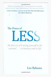 The Power of Less: The Fine Art of Limiting Yourself. by Leo Babauta