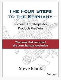 The Four Steps to the Epiphany: Successful Strategies for Products