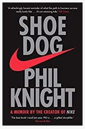 Shoe Dog: A Memoir by the Creator of NIKE Paperback by Phil Knight
