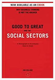 Good To Great And The Social Sectors: by Jim Collins - ibsuinessMotivation