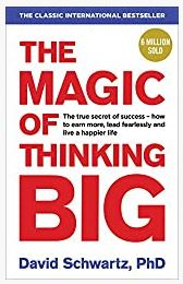 The Magic of Thinking Big Kindle Edition by David J Schwartz