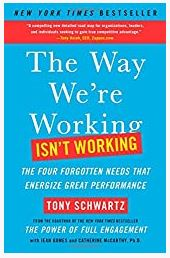 The Way We're Working Isn't Working by Tony Schwartz- IBusinesMotivation