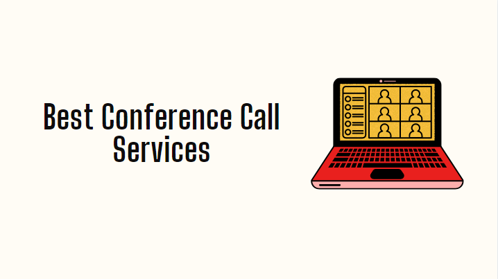 10 Best Conference Call Services 2021 Really You Should Use It?