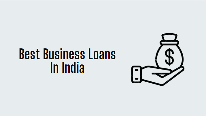 4 Best Business Loans In India 2021 Really You Should Use It?