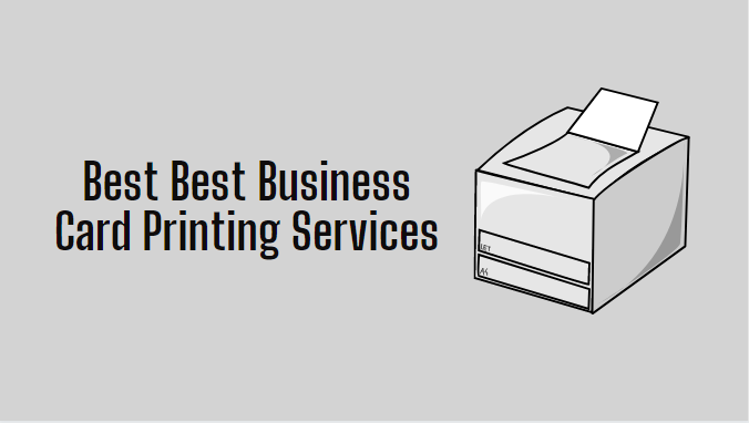 5 Best Business Card Printing Services 2021 Really You Should Use It?