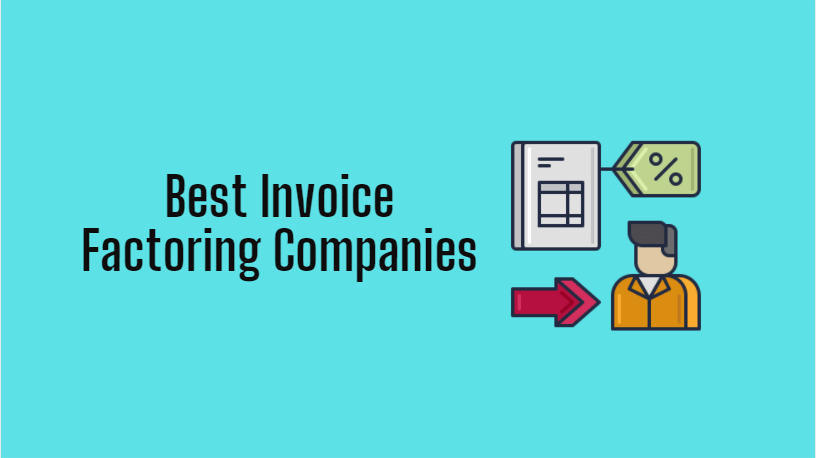 5 Best Invoice Factoring Companies 2021 Really You Should Use it