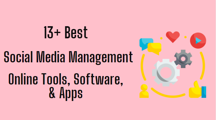 13 Best Social Media Management Online Tools Software Apps 2021 Really You Should Use It